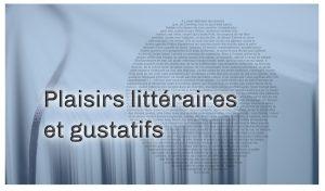 Plaisirs littéraires et gustatifs